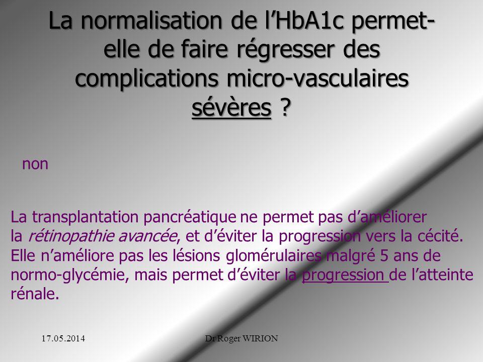 La normalisation de lHbA1c permet- elle de faire régresser des complications micro-vasculaires sévères ? non La transplantation pancréatique ne permet