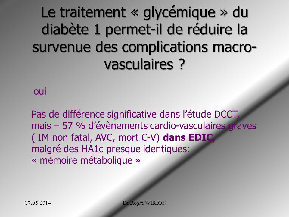 Le traitement « glycémique » du diabète 1 permet-il de réduire la survenue des complications macro- vasculaires ? oui Pas de différence significative