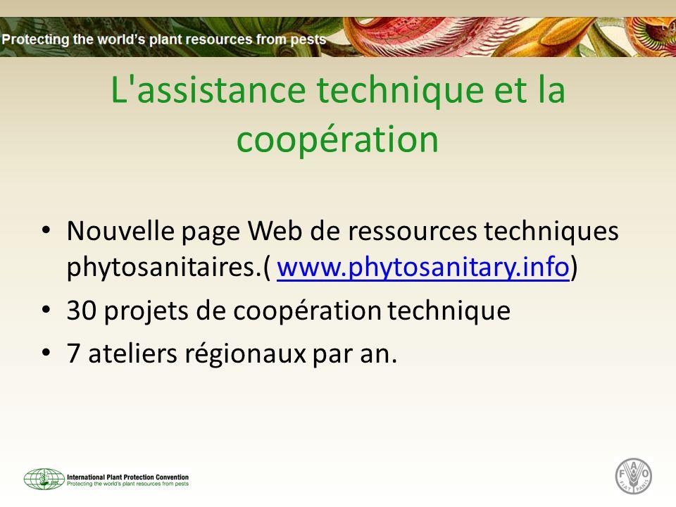 L'assistance technique et la coopération Nouvelle page Web de ressources techniques phytosanitaires.( www.phytosanitary.info)www.phytosanitary.info 30