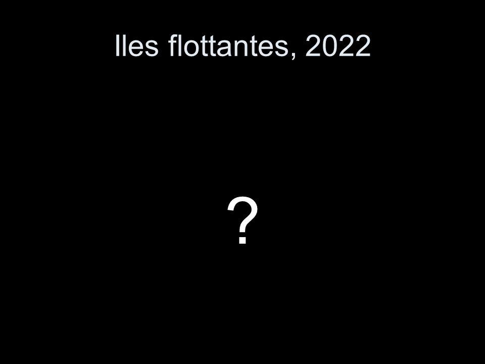Iles flottantes, 2022