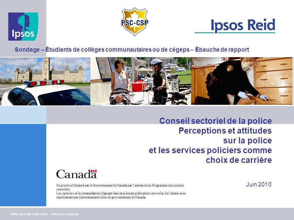 Méthodologie Sondage électronique auprès de 311 étudiants inscrits à des programmes dapplication de la loi de collèges communautaires ou de cégeps au Canada.