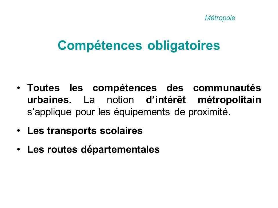 Compétences obligatoires Toutes les compétences des communautés urbaines.