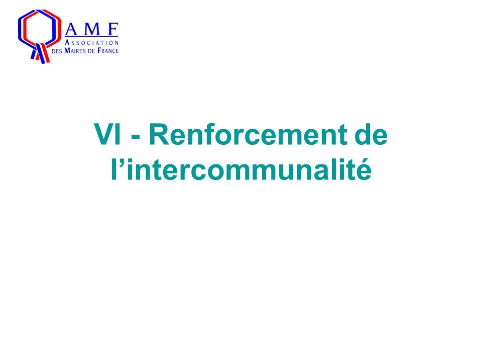 VI - Renforcement de lintercommunalité
