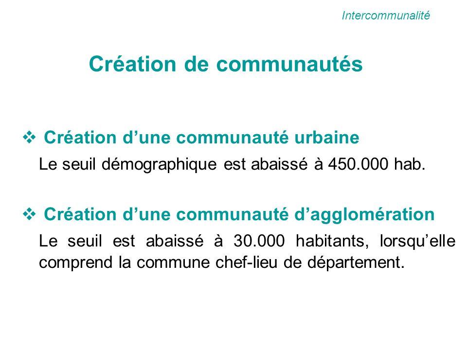 Création dune communauté urbaine Le seuil démographique est abaissé à 450.000 hab.
