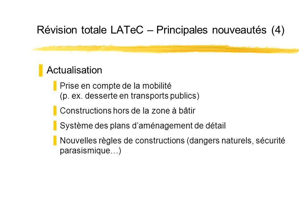 Révision totale LATeC – Principales nouveautés (4) Actualisation Prise en compte de la mobilité (p.