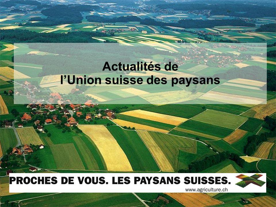 Schweizerischer Bauernverband Union Suisse des Paysans Unione Svizzera dei Contadini © SBV/USP Actualités de lUnion suisse des paysans