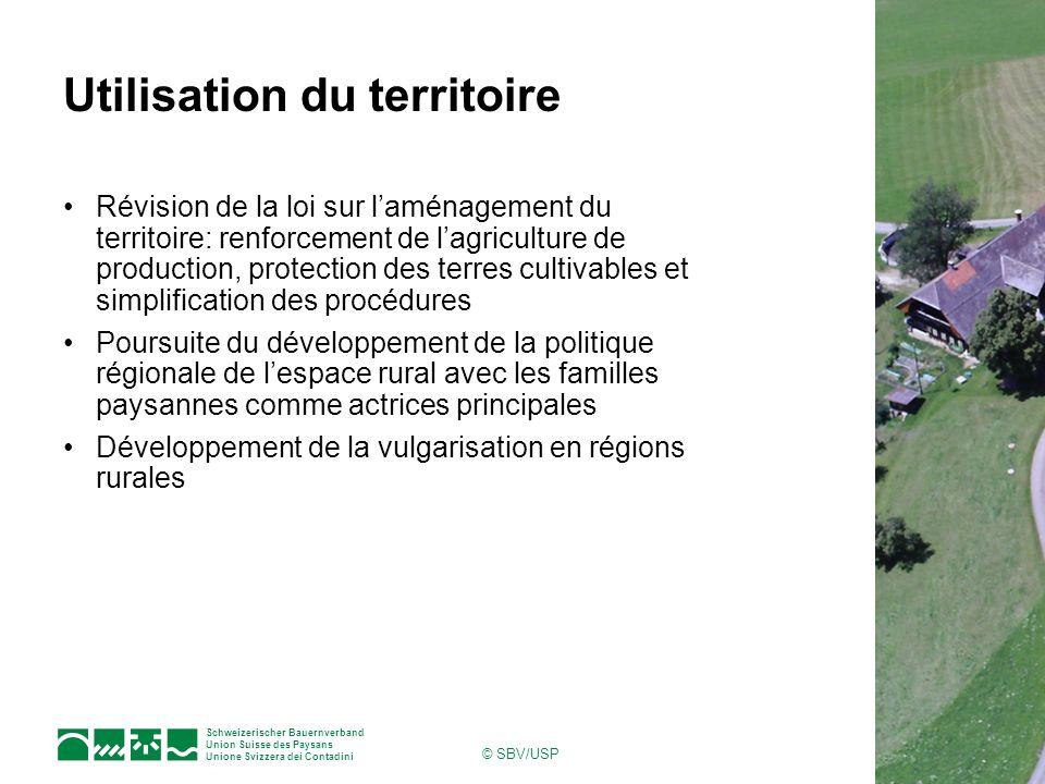 Schweizerischer Bauernverband Union Suisse des Paysans Unione Svizzera dei Contadini © SBV/USP Utilisation du territoire Révision de la loi sur laména