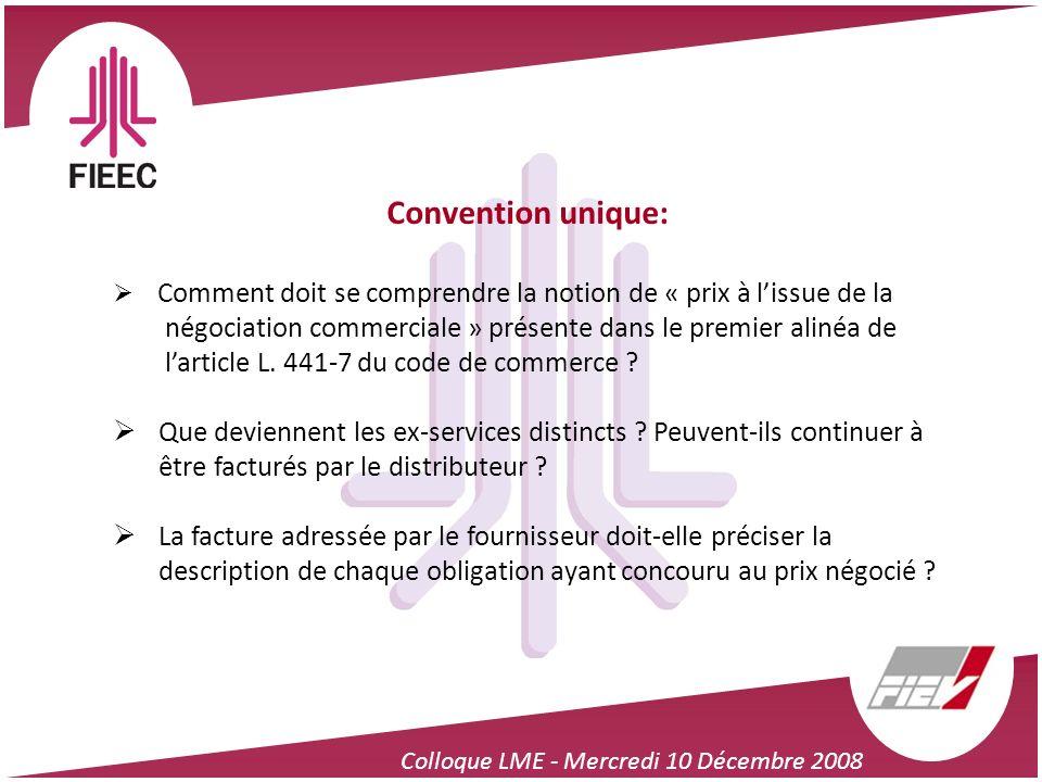Colloque LME - Mercredi 10 Décembre 2008 Convention unique: Comment doit se comprendre la notion de « prix à lissue de la négociation commerciale » pr