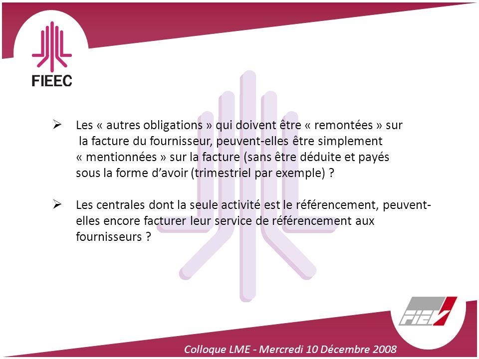 Colloque LME - Mercredi 10 Décembre 2008 Les « autres obligations » qui doivent être « remontées » sur la facture du fournisseur, peuvent-elles être s