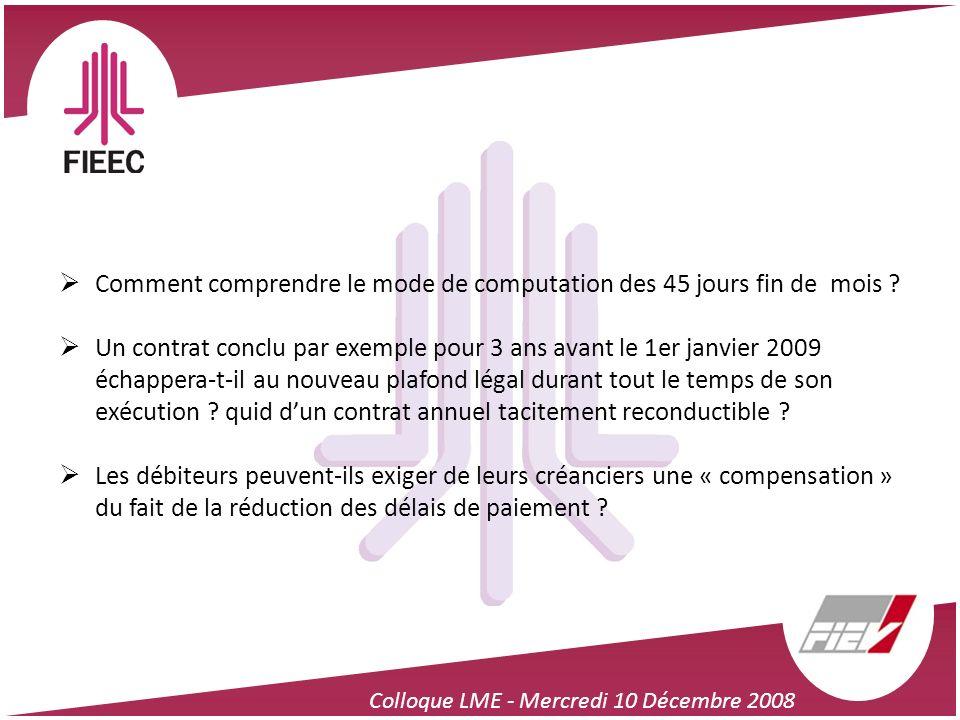 Colloque LME - Mercredi 10 Décembre 2008 Comment comprendre le mode de computation des 45 jours fin de mois ? Un contrat conclu par exemple pour 3 ans