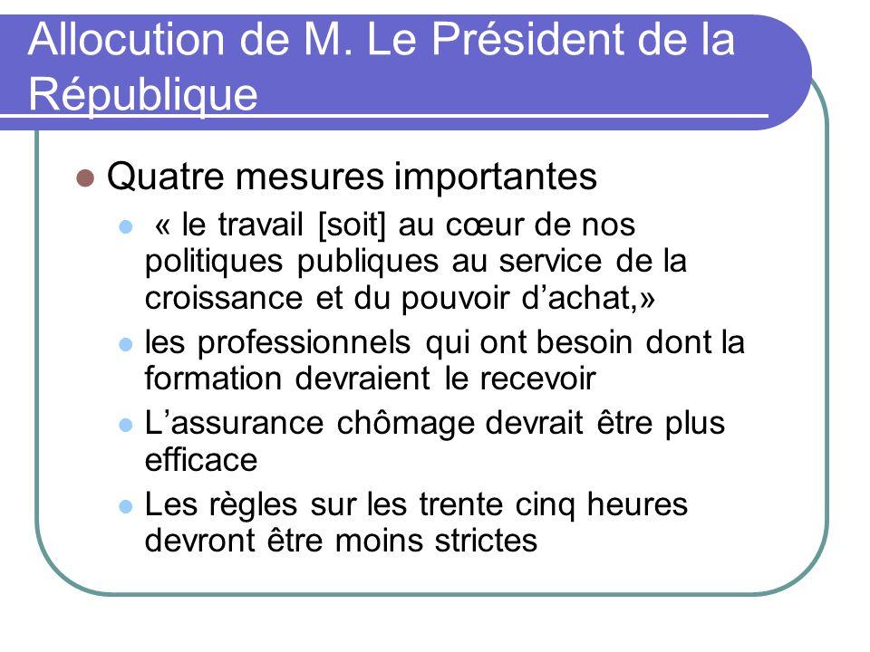Allocution de M. Le Président de la République Quatre mesures importantes « le travail [soit] au cœur de nos politiques publiques au service de la cro