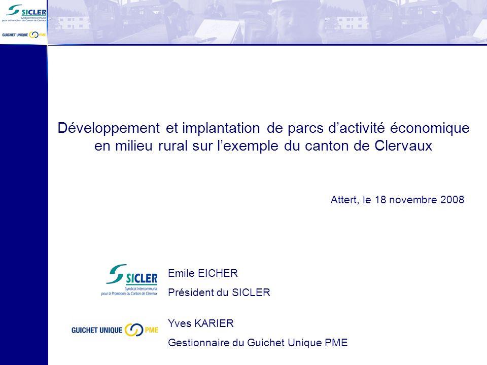 Développement et implantation de parcs dactivité économique en milieu rural sur lexemple du canton de Clervaux Emile EICHER Président du SICLER Attert