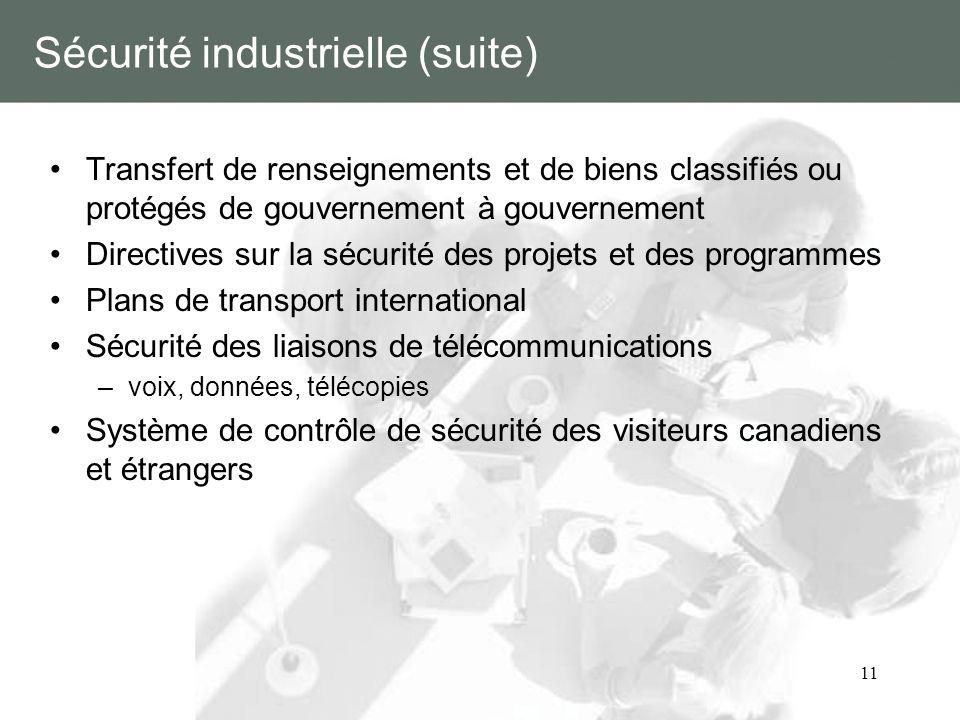 11 Sécurité industrielle (suite) Transfert de renseignements et de biens classifiés ou protégés de gouvernement à gouvernement Directives sur la sécur
