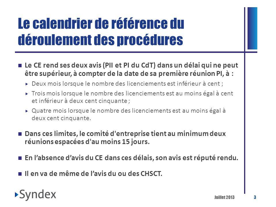Juillet 20133 Le calendrier de référence du déroulement des procédures Le CE rend ses deux avis (PII et PI du CdT) dans un délai qui ne peut être supé