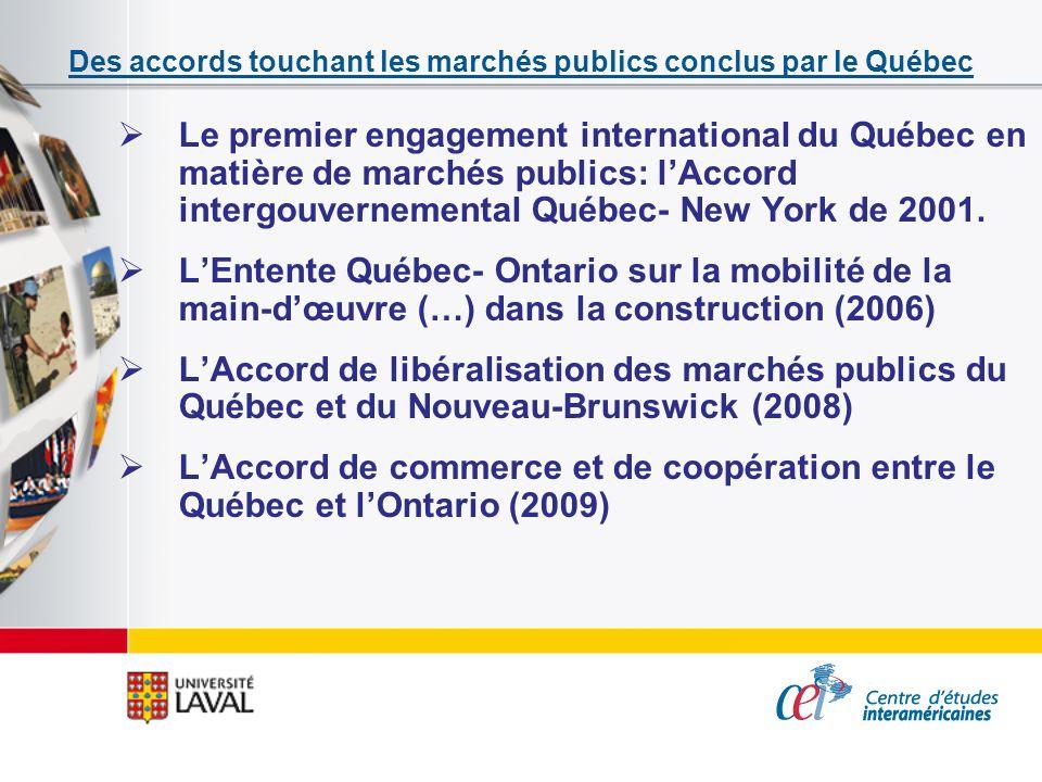 Des accords touchant les marchés publics conclus par le Québec Le premier engagement international du Québec en matière de marchés publics: lAccord in