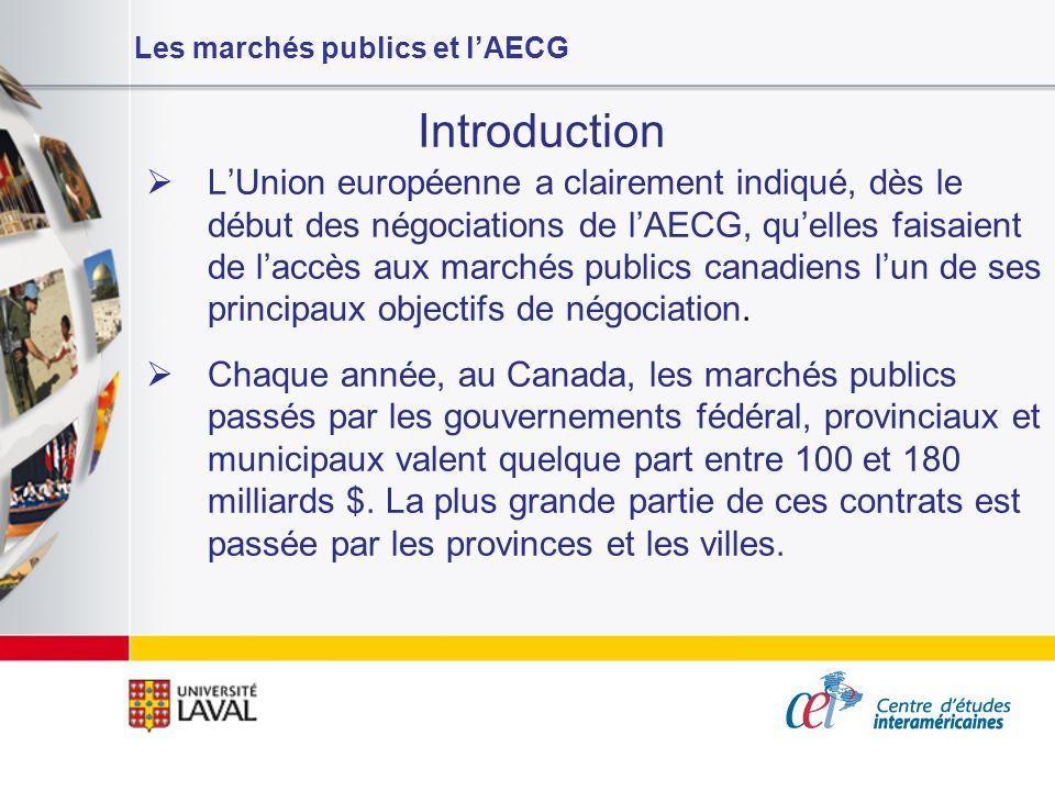 Les marchés publics et lAECG Introduction LAECG a été présenté comme étant le premier accord économique international qui couvrira de façon permanente des marchés publics passés par les municipalités canadiennes.