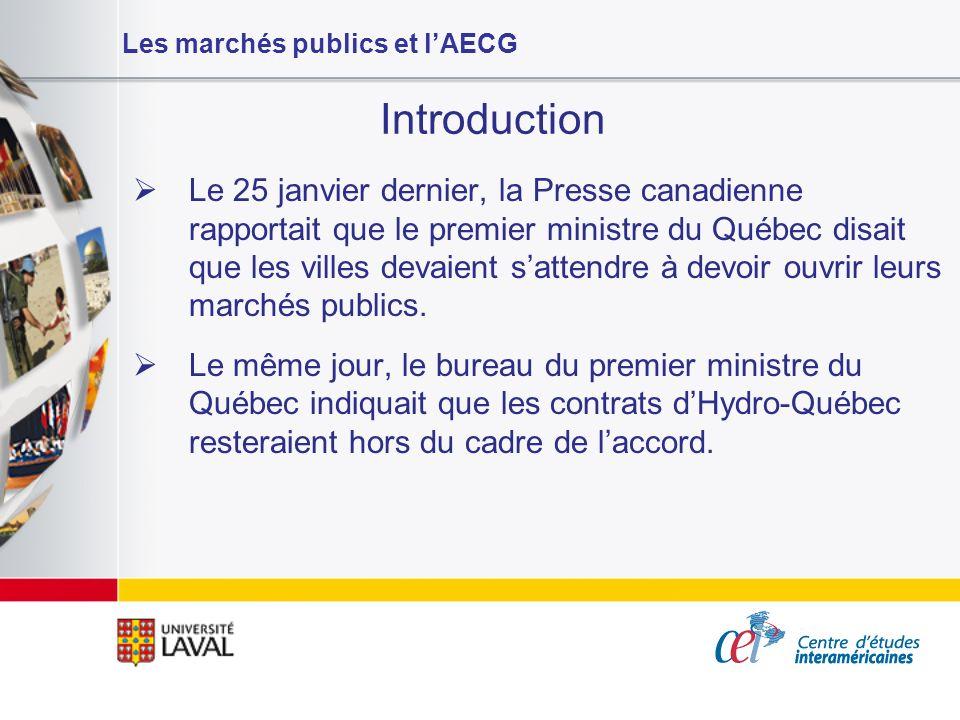 Les marchés publics et lAECG Objectifs de cette conférence Décrire et expliquer sommairement le cadre juridique international actuel liant le Canada, ses provinces et ses villes quant à la passation de marchés publics Anticiper le contenu et les effets juridiques de lAECG quant à la passation de marchés publics au Canada