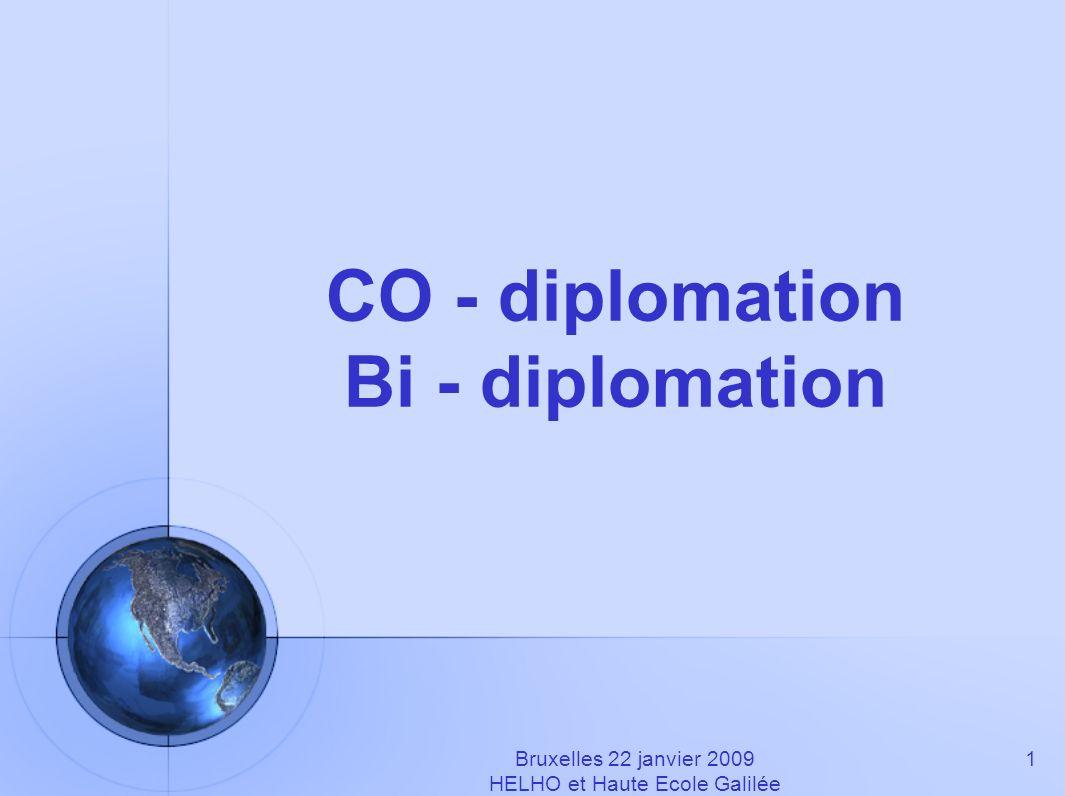 CO - diplomation Bi - diplomation 1Bruxelles 22 janvier 2009 HELHO et Haute Ecole Galilée