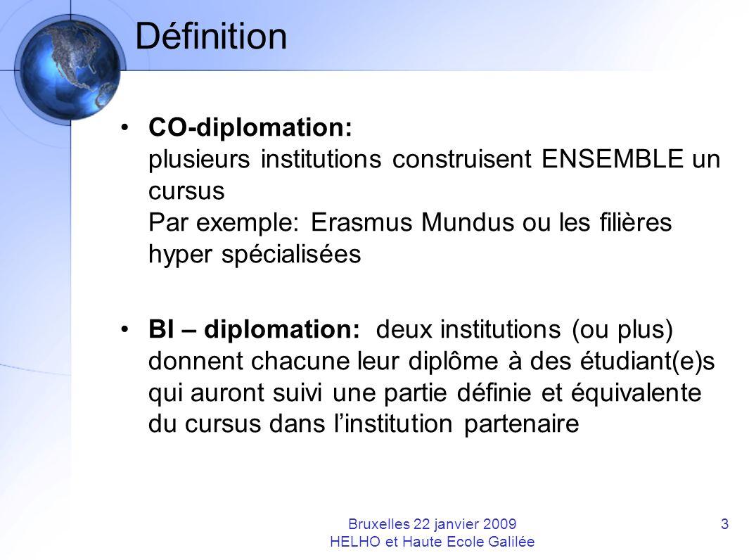 Définition CO-diplomation: plusieurs institutions construisent ENSEMBLE un cursus Par exemple: Erasmus Mundus ou les filières hyper spécialisées BI –