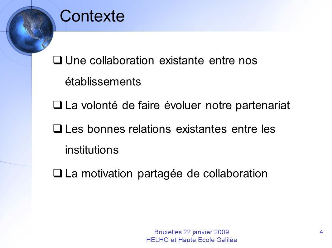 Contexte Une collaboration existante entre nos établissements La volonté de faire évoluer notre partenariat Les bonnes relations existantes entre les