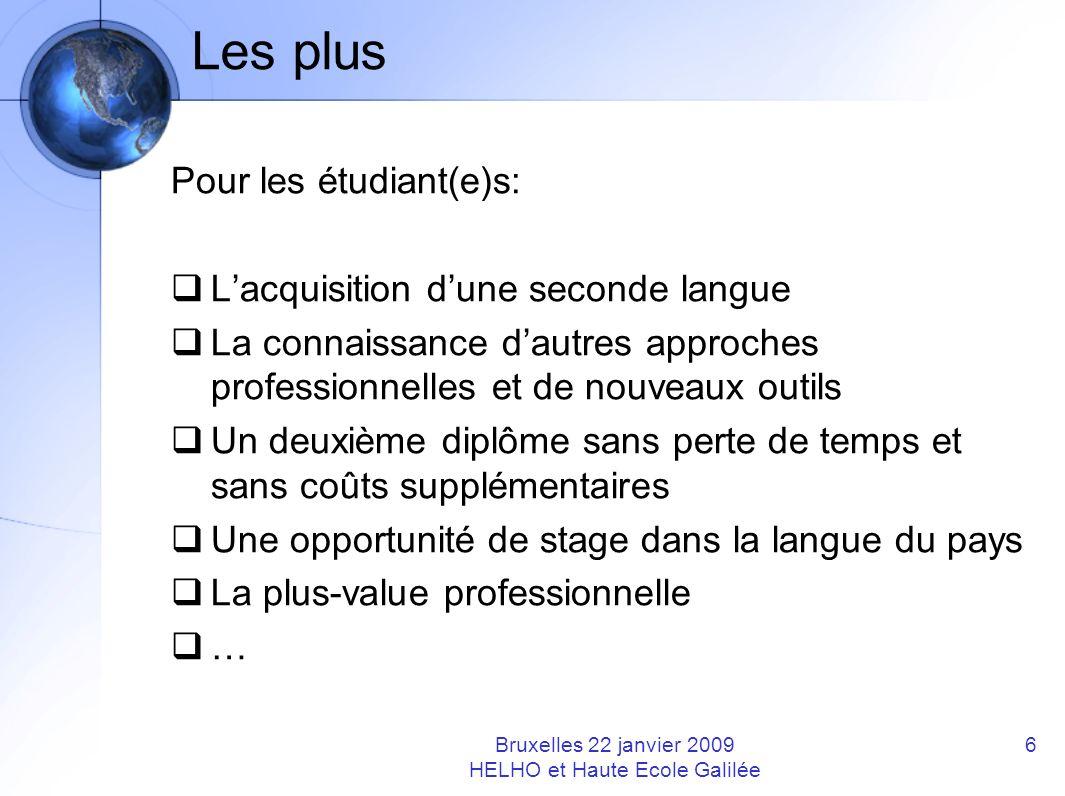Les plus Pour les étudiant(e)s: Lacquisition dune seconde langue La connaissance dautres approches professionnelles et de nouveaux outils Un deuxième