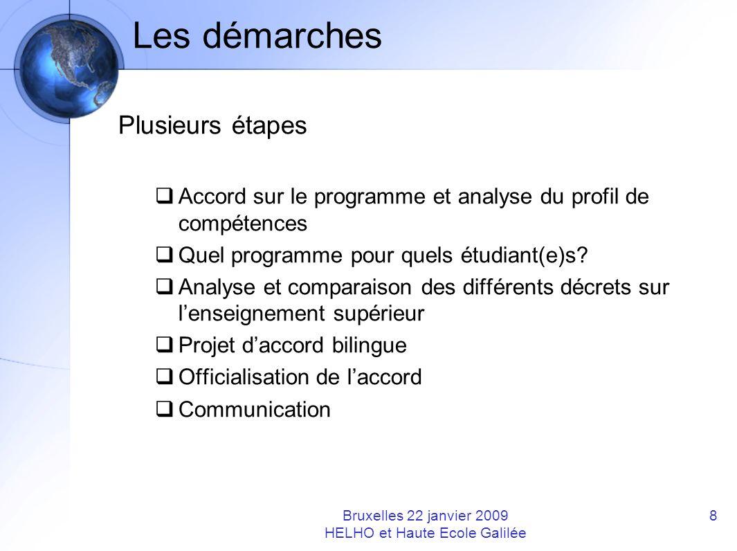 Les démarches Plusieurs étapes Accord sur le programme et analyse du profil de compétences Quel programme pour quels étudiant(e)s? Analyse et comparai