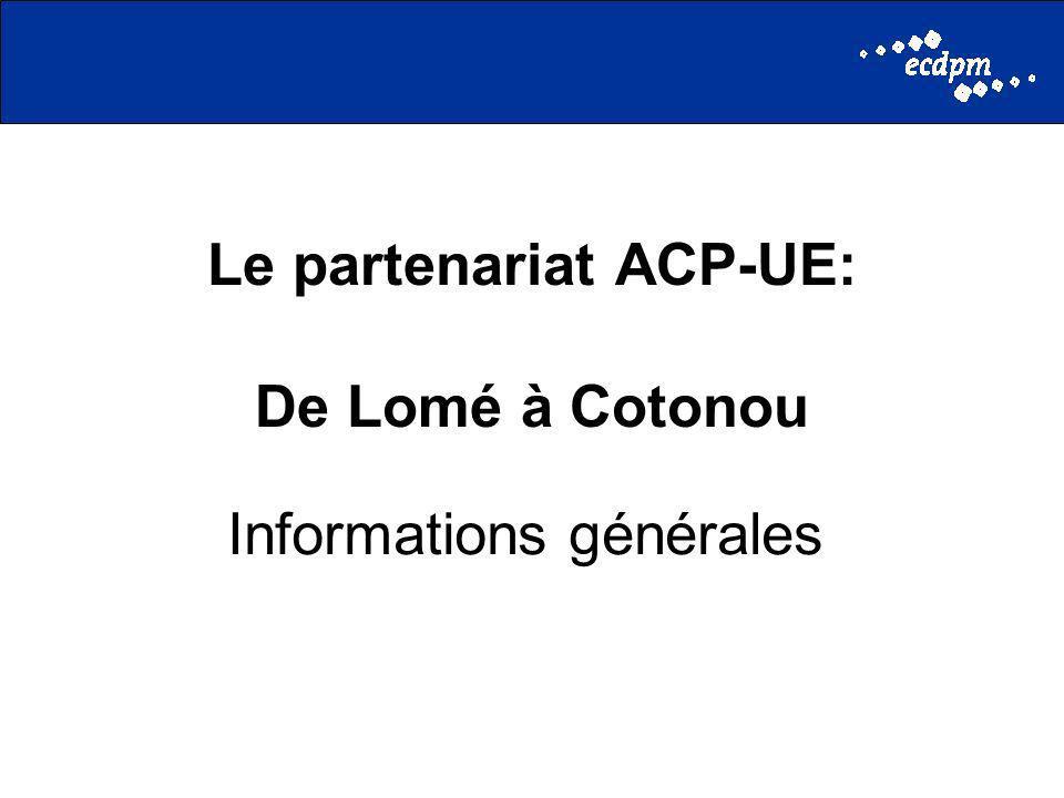 Le partenariat ACP-UE: De Lomé à Cotonou Informations générales