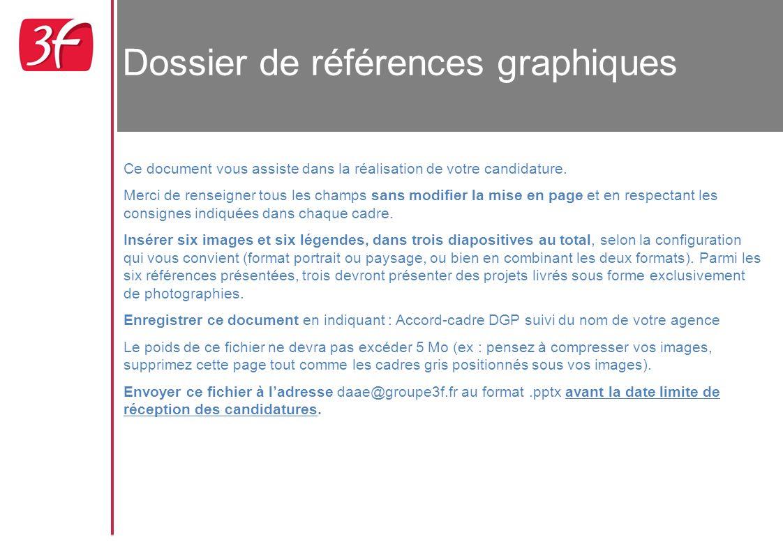 Dossier de références graphiques Ce document vous assiste dans la réalisation de votre candidature. Merci de renseigner tous les champs sans modifier