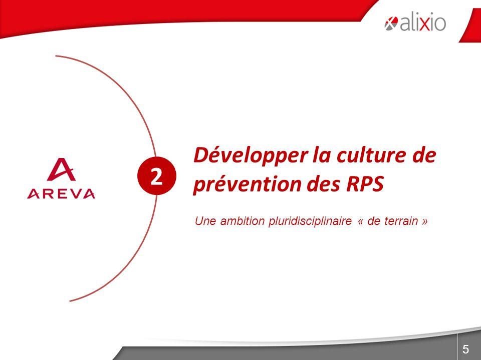 5 2 Développer la culture de prévention des RPS Une ambition pluridisciplinaire « de terrain »