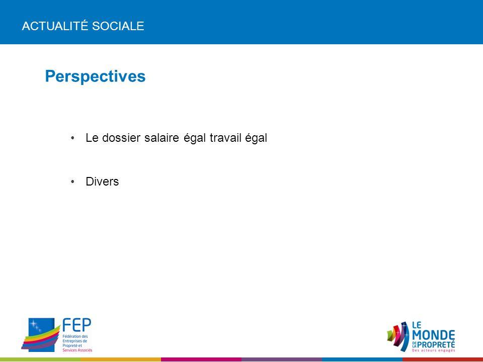 ACTUALITÉ SOCIALE Perspectives Le dossier salaire égal travail égal Divers