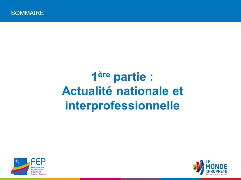 SOMMAIRE 1 ère partie : Actualité nationale et interprofessionnelle