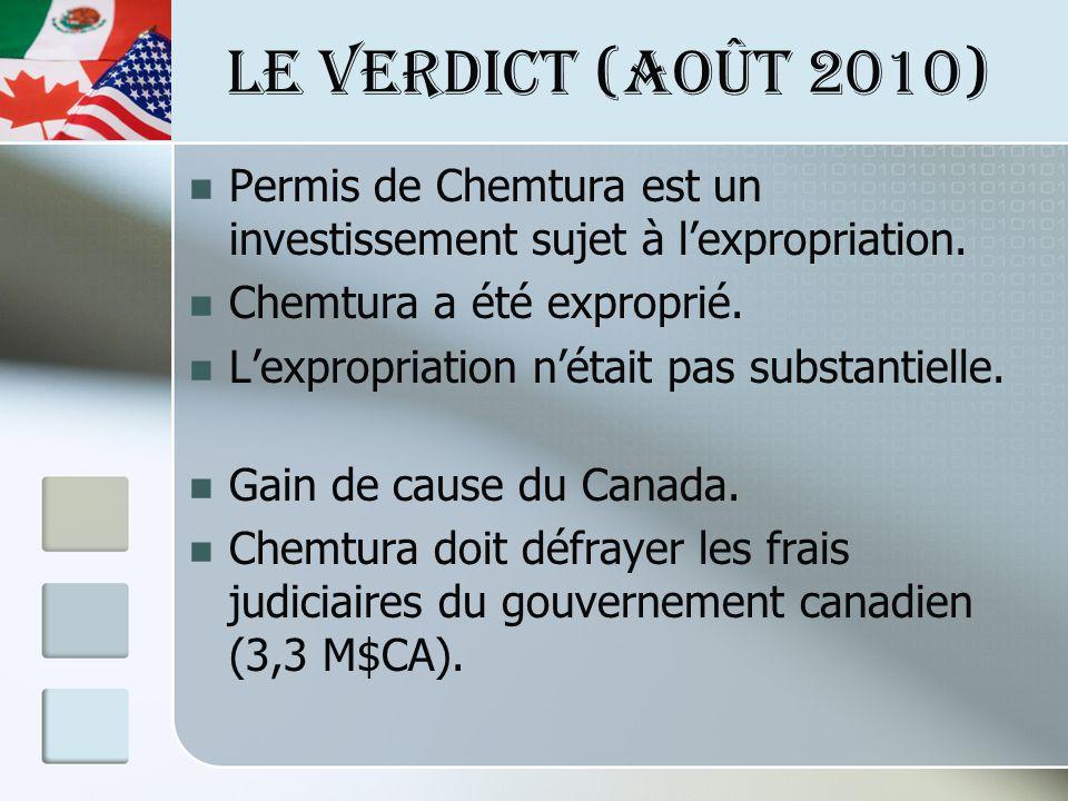 LE VERDICT (août 2010) Permis de Chemtura est un investissement sujet à lexpropriation.