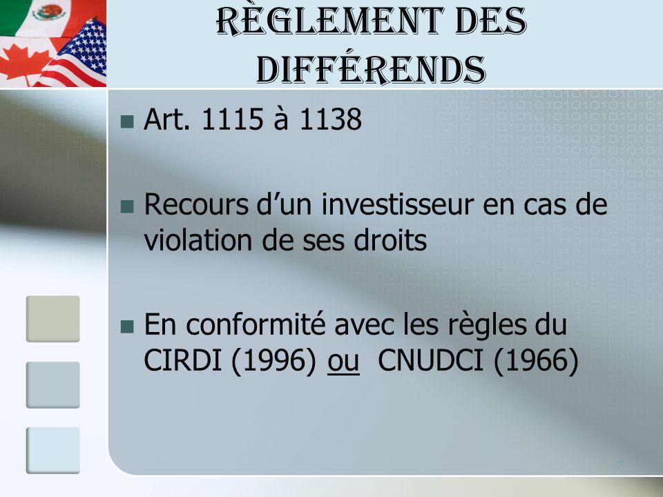 RÈGLEMENT DES DIFFÉRENDS Le tribunal : 3 arbitres 1 nommé par chacune des parties 1 nommé par les 2 parties ou par le secrétaire général du CIRDI en cas de désaccord 8