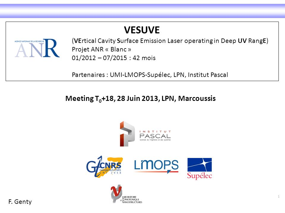 VESUVE (VErtical Cavity Surface Emission Laser operating in Deep UV RangE) Projet ANR « Blanc » 01/2012 – 07/2015 : 42 mois Partenaires : UMI-LMOPS-Su