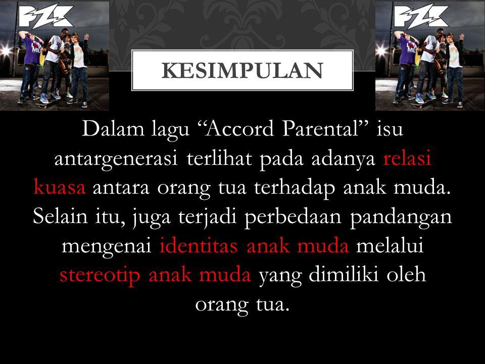 Dalam lagu Accord Parental isu antargenerasi terlihat pada adanya relasi kuasa antara orang tua terhadap anak muda.