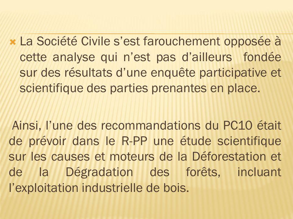La Société Civile sest farouchement opposée à cette analyse qui nest pas dailleurs fondée sur des résultats dune enquête participative et scientifique des parties prenantes en place.
