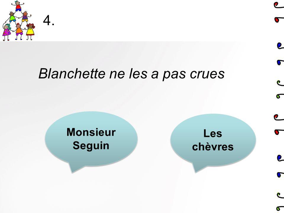 3. Monsieur Seguin la avertie Blanchette Le loup