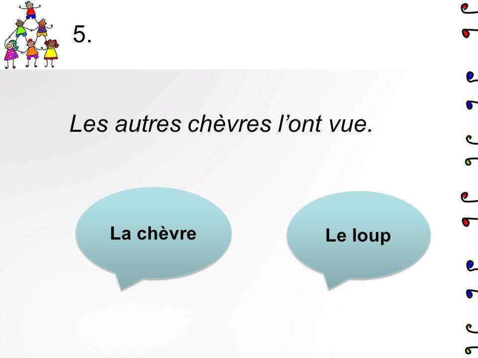 4. Blanchette ne les a pas crues Monsieur Seguin Les chèvres