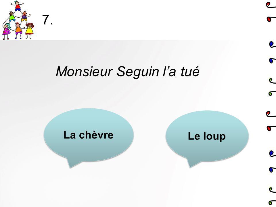 6. Le loup la observé. Monsieur Seguin Blanchette