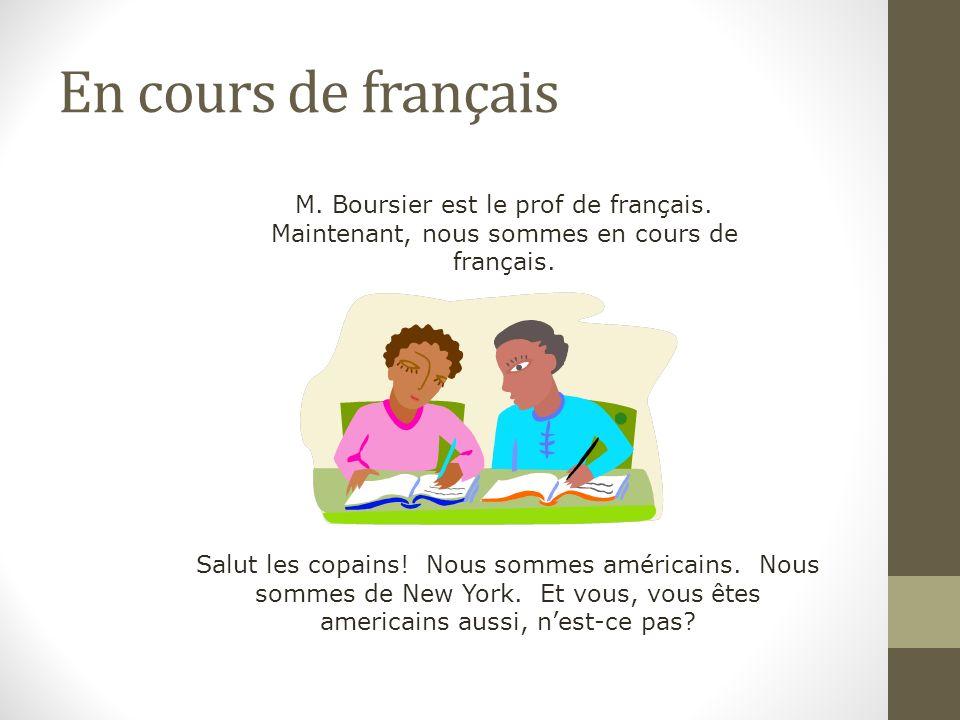 En cours de français Salut les copains. Nous sommes américains.