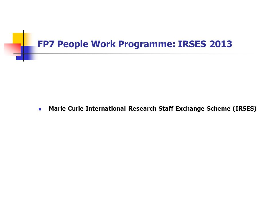 FP7 People Work Programme: IRSES 2013 Marie Curie International Research Staff Exchange Scheme (IRSES)