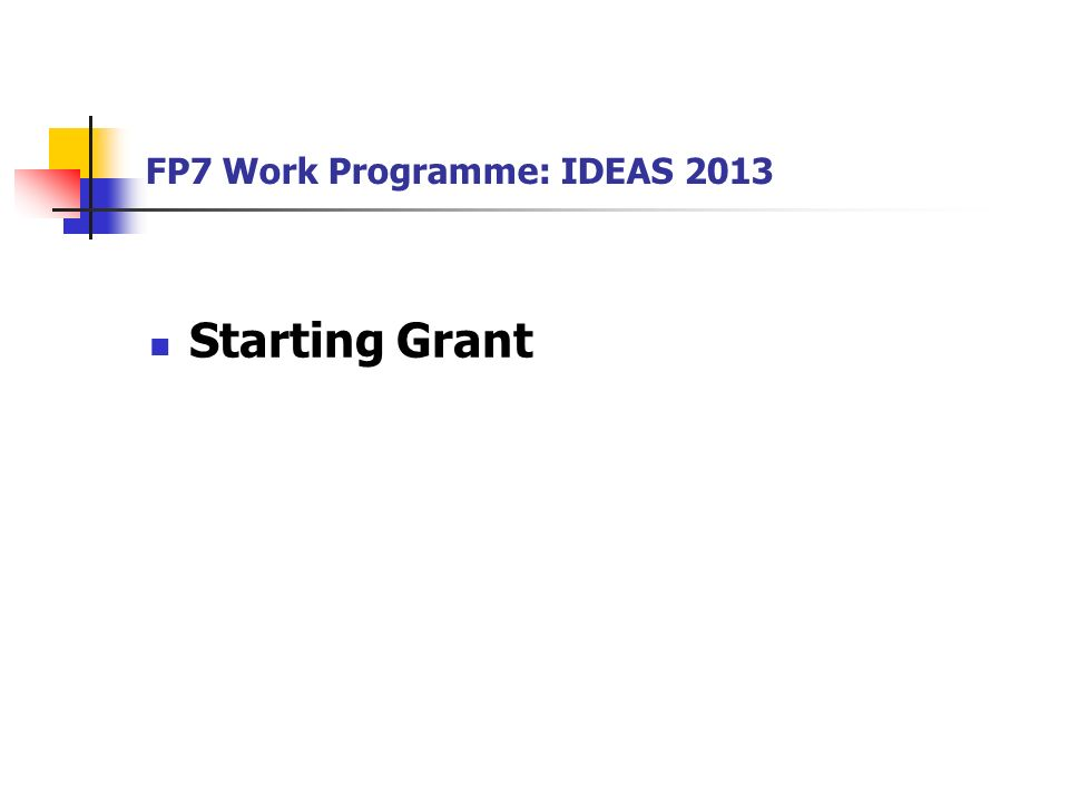 FP7 Work Programme: IDEAS 2013 Starting Grant