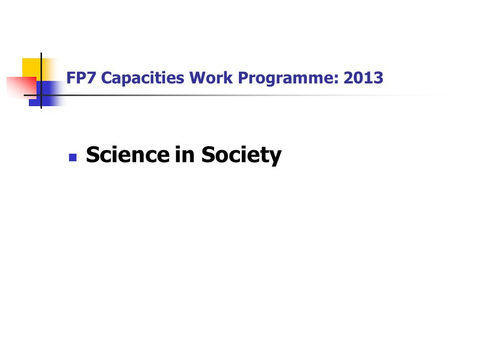 FP7 Capacities Work Programme: 2013 Science in Society