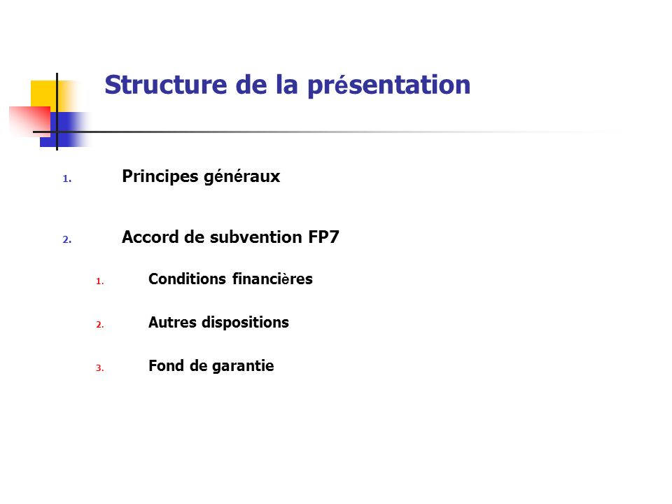 1. Principes g é n é raux 2. Accord de subvention FP7 1.