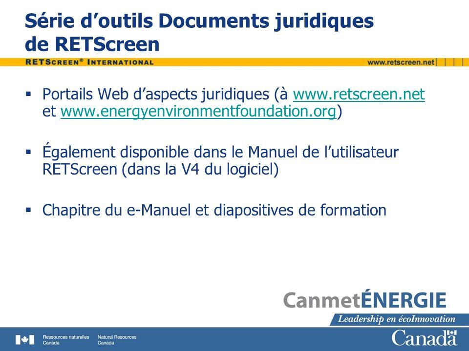 Série doutils Documents juridiques de RETScreen Portails Web daspects juridiques (à www.retscreen.net et www.energyenvironmentfoundation.org)www.retsc