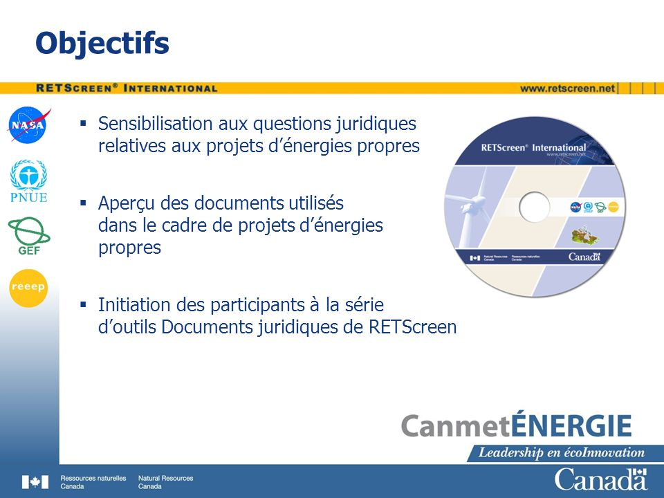 Objectifs Sensibilisation aux questions juridiques relatives aux projets dénergies propres Aperçu des documents utilisés dans le cadre de projets déne