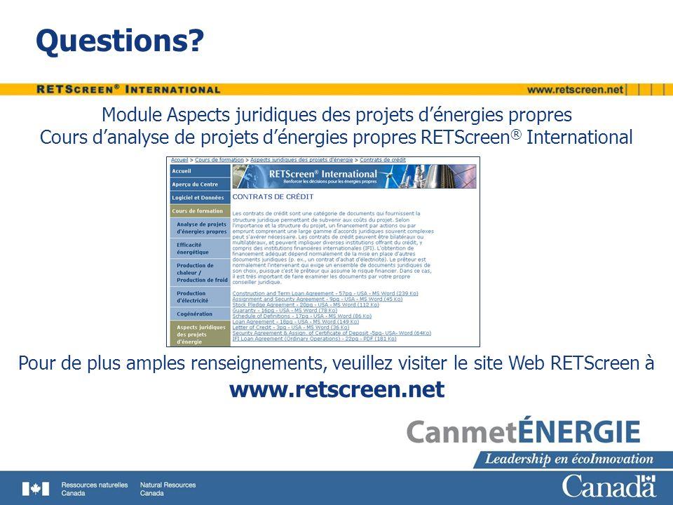 Questions? www.retscreen.net Pour de plus amples renseignements, veuillez visiter le site Web RETScreen à Module Aspects juridiques des projets dénerg