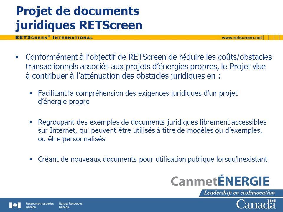 Projet de documents juridiques RETScreen Conformément à lobjectif de RETScreen de réduire les coûts/obstacles transactionnels associés aux projets dén