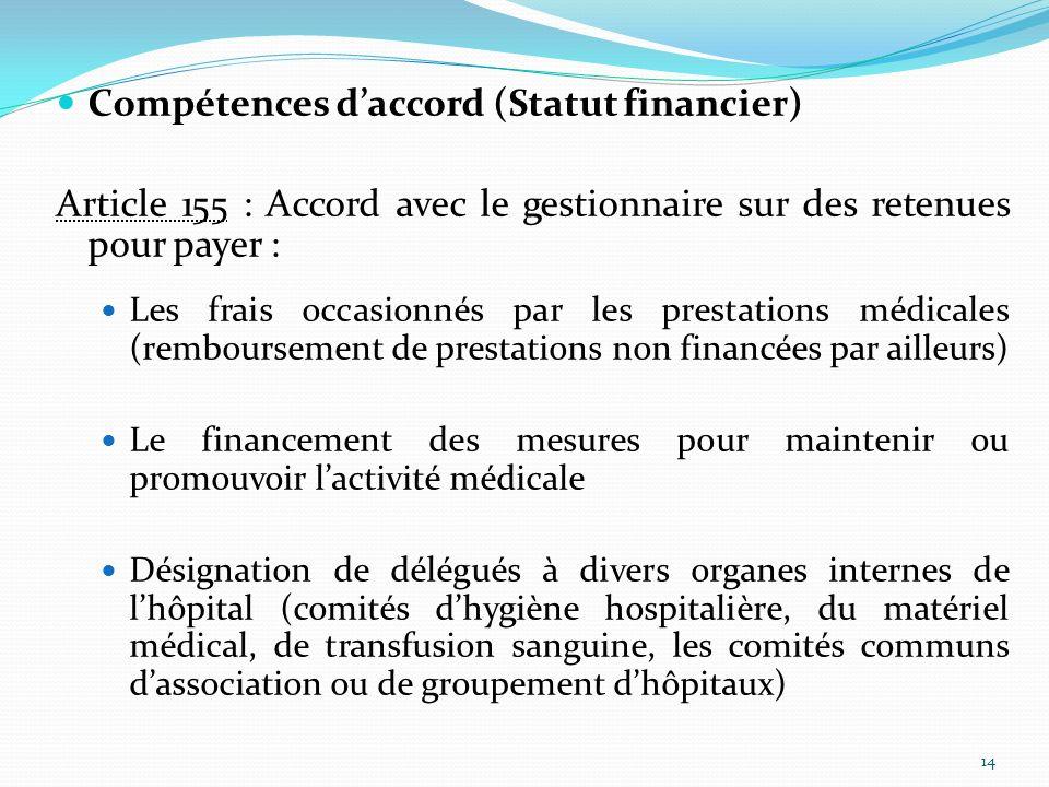Compétences daccord (Statut financier) Article 155 : Accord avec le gestionnaire sur des retenues pour payer : Les frais occasionnés par les prestatio