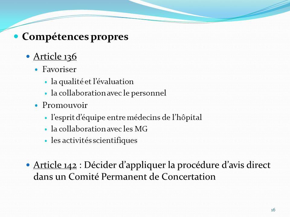 Compétences propres Article 136 Favoriser la qualité et lévaluation la collaboration avec le personnel Promouvoir lesprit déquipe entre médecins de lh